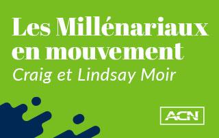 Millénariaux en mouvement : Craig and Lindsay Moir, RVP