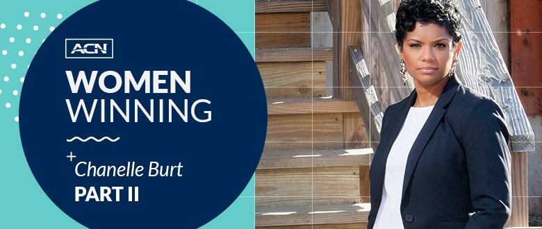 #ACNWomenWinning: Chanelle Burt, Part II
