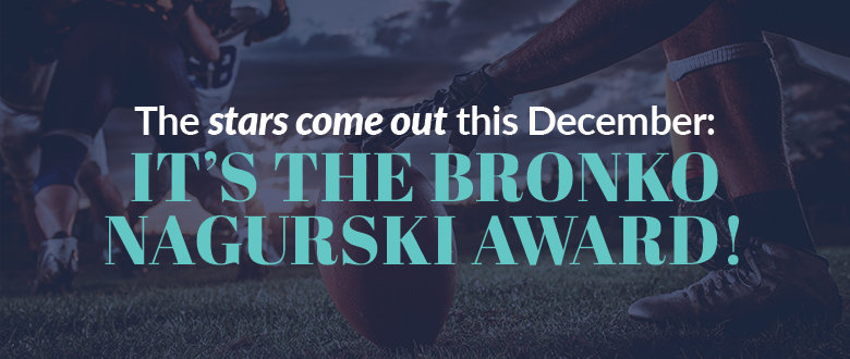 The stars come out this December: It's the Bronko Nagurski Award!