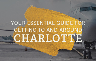 Your essential guide for getting to and around Charlotte
