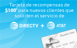 Tarjeta de recompensas de $100* para nuevos clientes que soliciten servicios de DIRECTV e Internet de AT&T en combinación