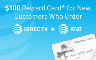 $100 Reward Card* for New Customers who Order Both DIRECTV and AT&T Internet!