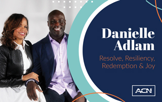 Resolve, Resiliency, Redemption & Joy: Danielle Adlam's Journey