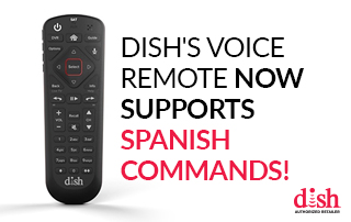 DISH's Voice Remote Now Supports Spanish Commands!