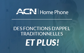 Téléphonie résidentielle ACN - Des fonctions d'appel traditionnelles et encore davantage!