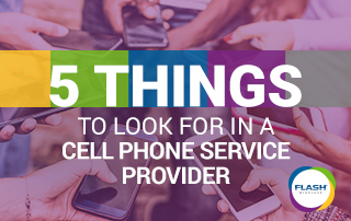Things to Look For When Choosing a Cell Phone Service Provider
