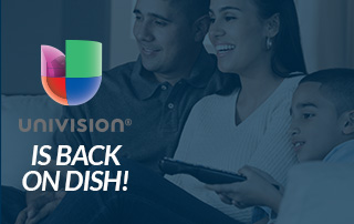 Univision is BACK on Dish Network!