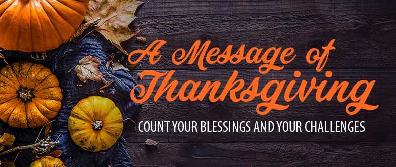 A Message of Thanksgiving  Count Your Blessings and Your Challenges