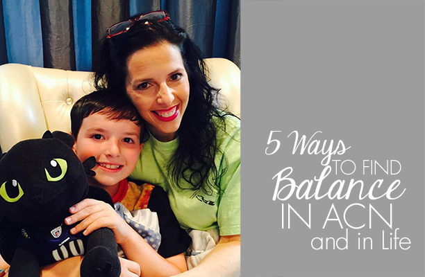 5 Ways to Find Balance in ACN and in Life