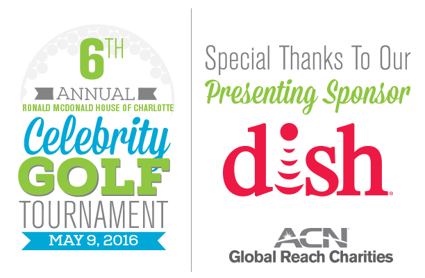Planning Underway for The 6th Annual Ronald McDonald House Celebrity Golf Tournament, hosted by ACN, Inc – Dish Announced as Titanium Presenting Sponsor